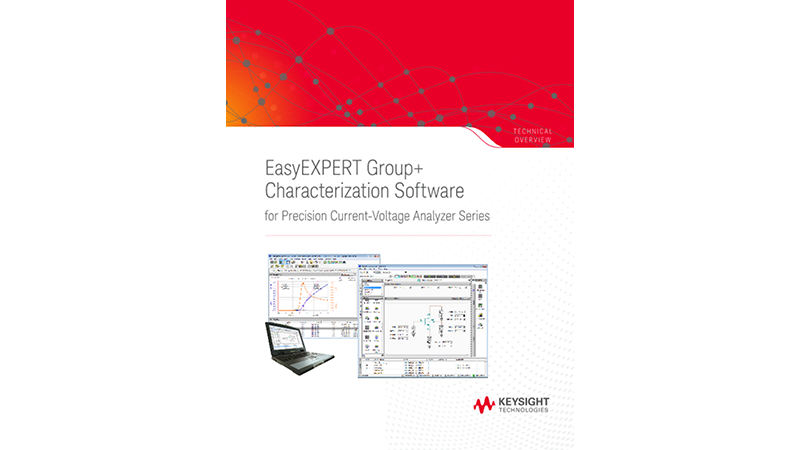 EasyEXPERT group+ characterization software for Precision Current-Voltage Analyzer Series