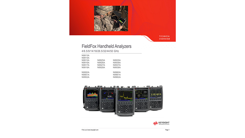 FieldFox Handheld Analyzers A-Series Technical Overview - 4/6.5/9/14/18/26.5/32/44/50 GHz