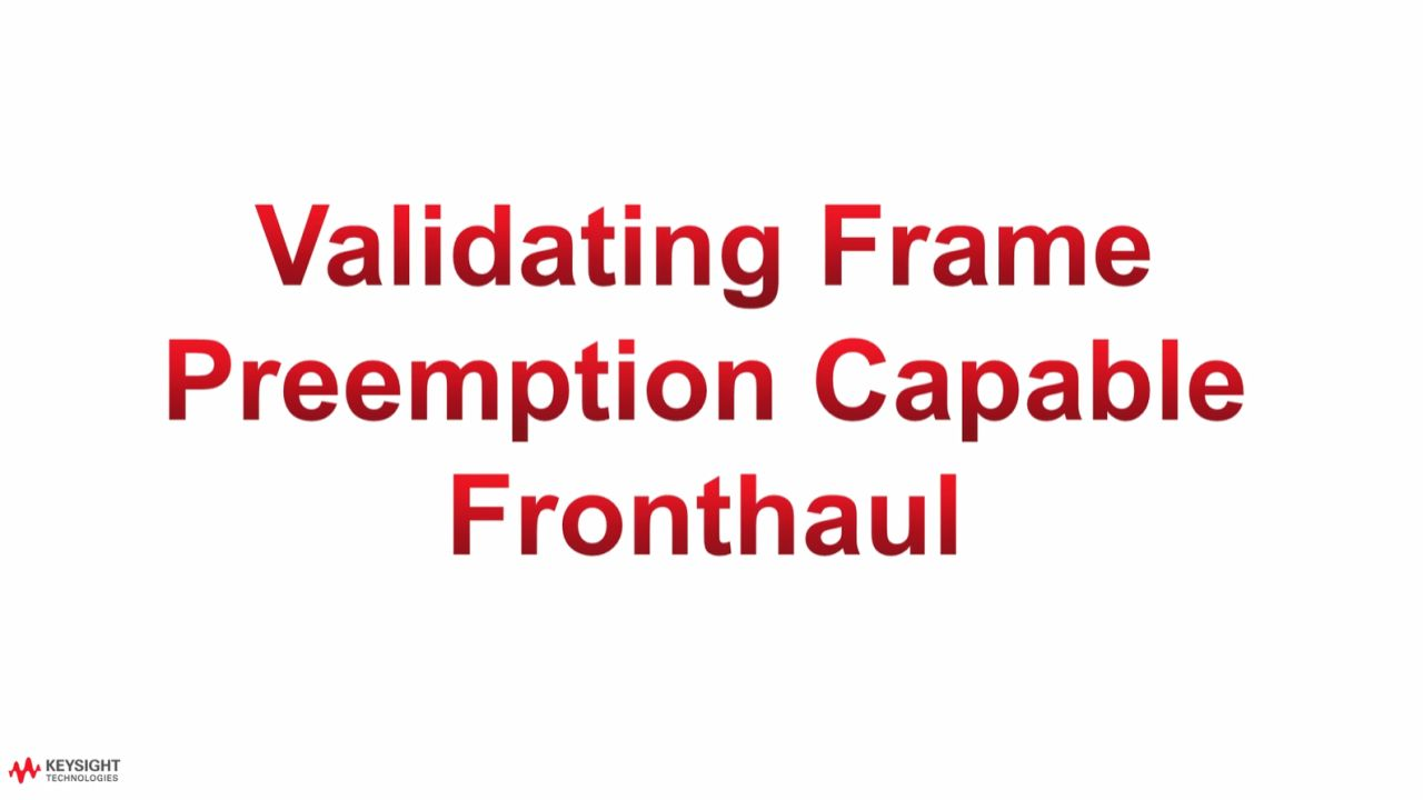 Validating Frame Preemption Capable Fronthaul