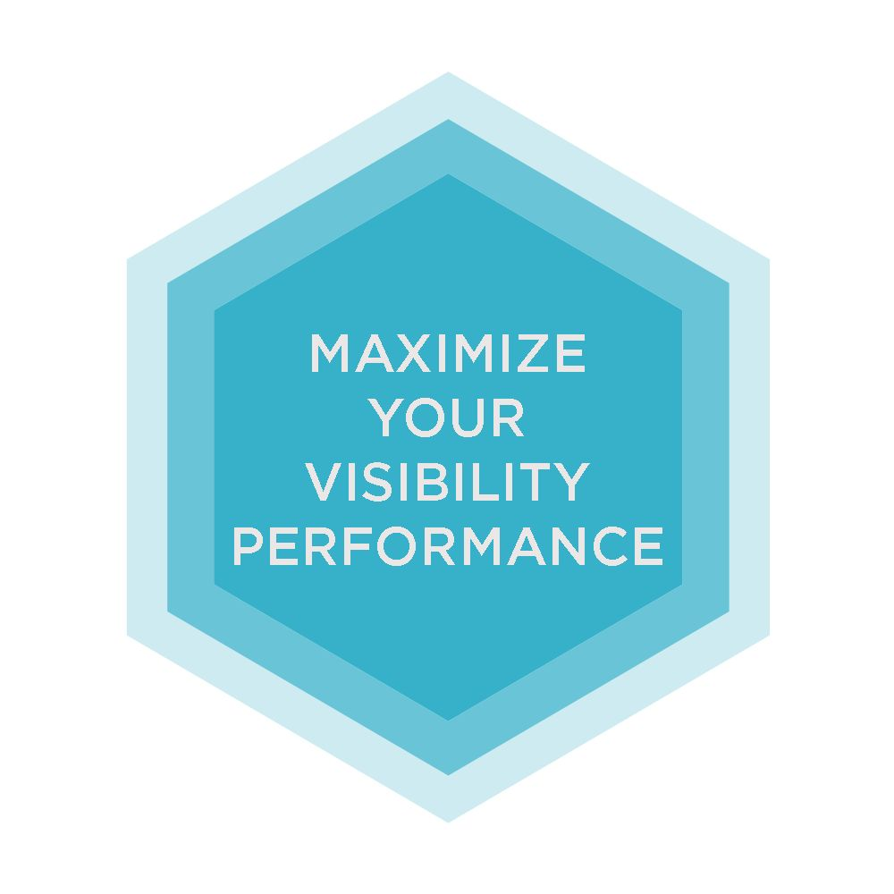 Maximize Your Visibility Performance Shield