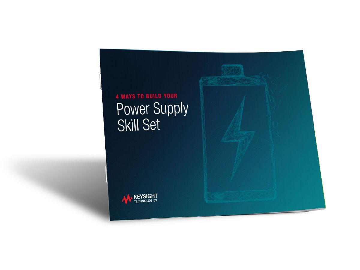 Keysight ebook - 4 ways to build your power supply skill set