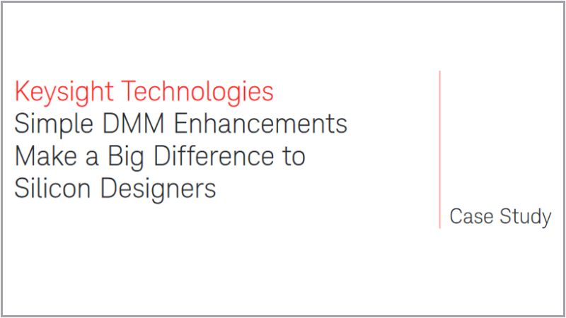 Simple DMM Enhancements Make Big Difference to Silicon Designers
