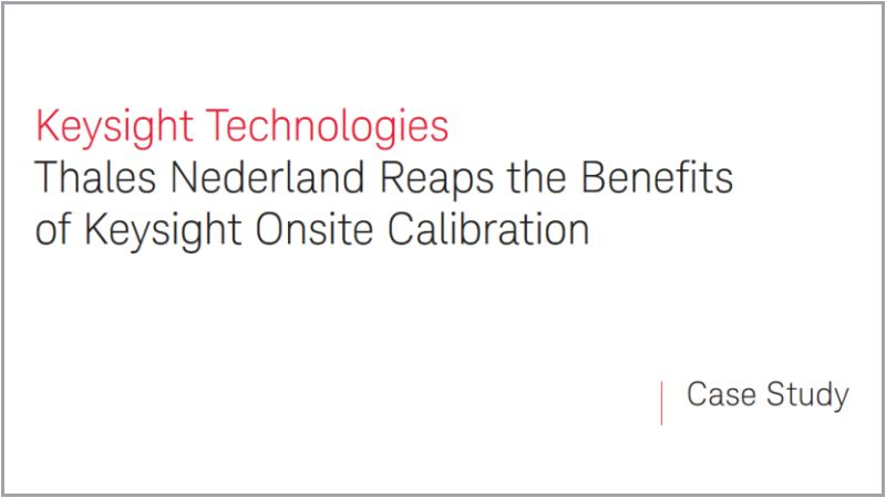 Thales Nederland Reaps the Benefits of Keysight Onsite Calibration