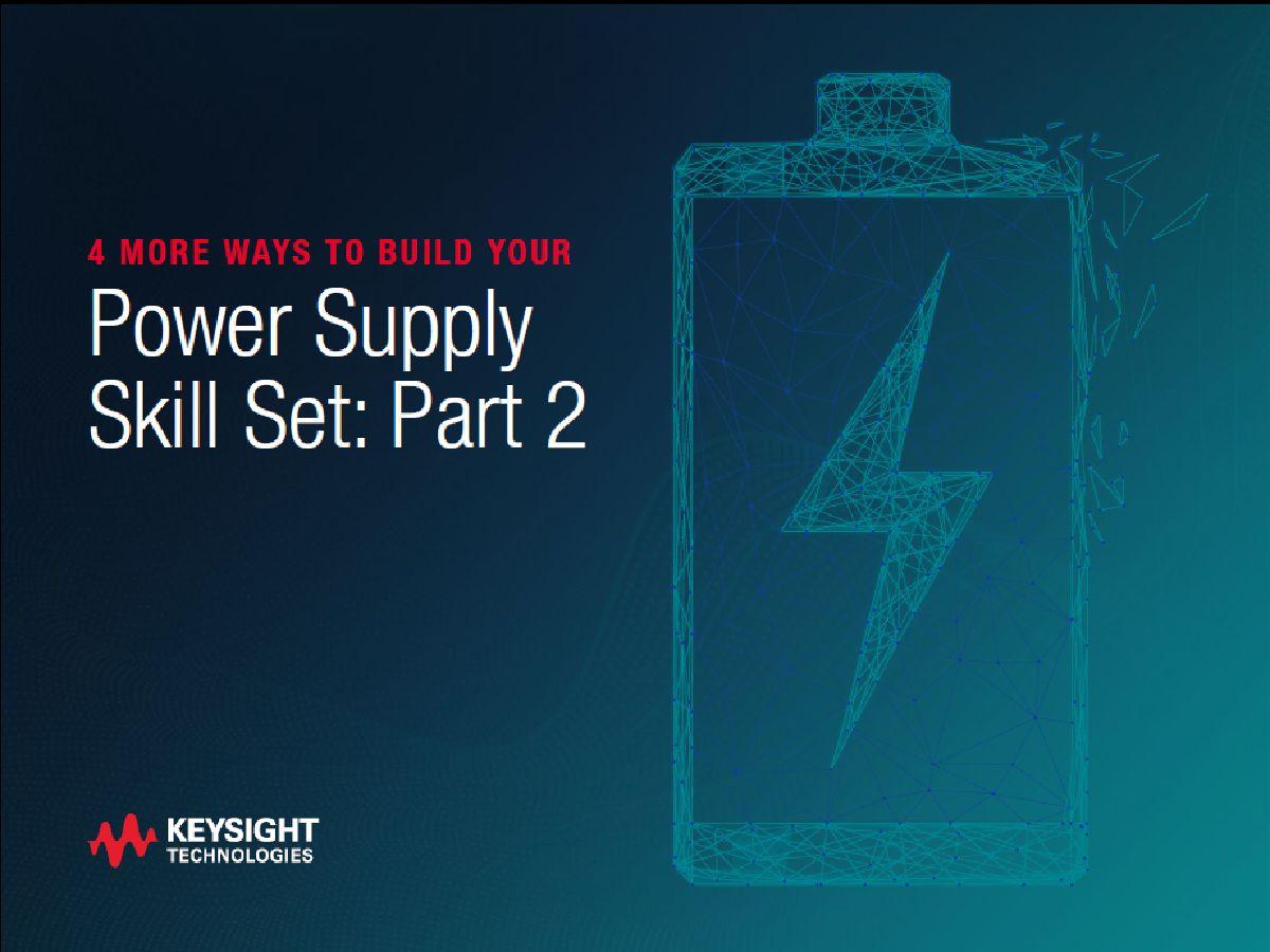 4 More Ways to Build Your Power Supply Skill Set: Part 2