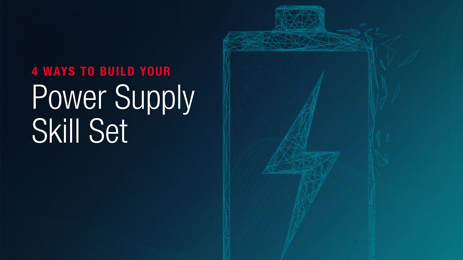 4 Ways to Build Your Power Supply Skill Set