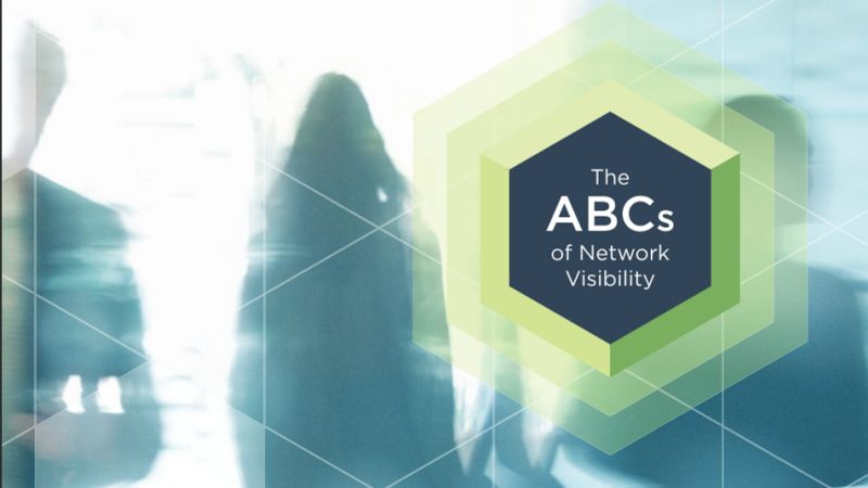 The ABCs of Network Visibility
