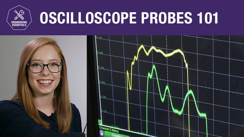 Oscilloscope Probes 101 – Engineering Essentials