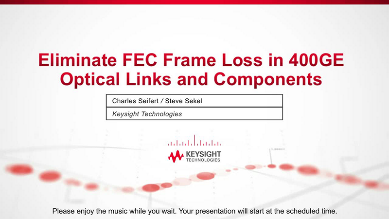 Eliminate FEC Frame Loss in 400GE Optical Links and Components