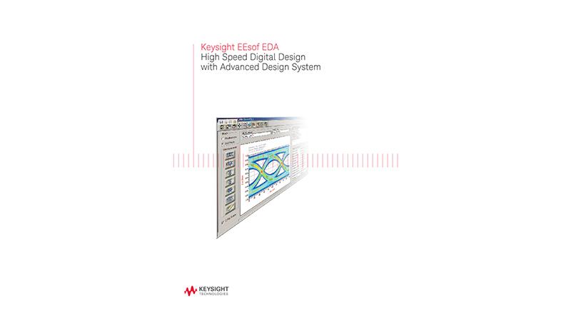 Keysight Technologies High Speed Digital Design with Advanced Design System