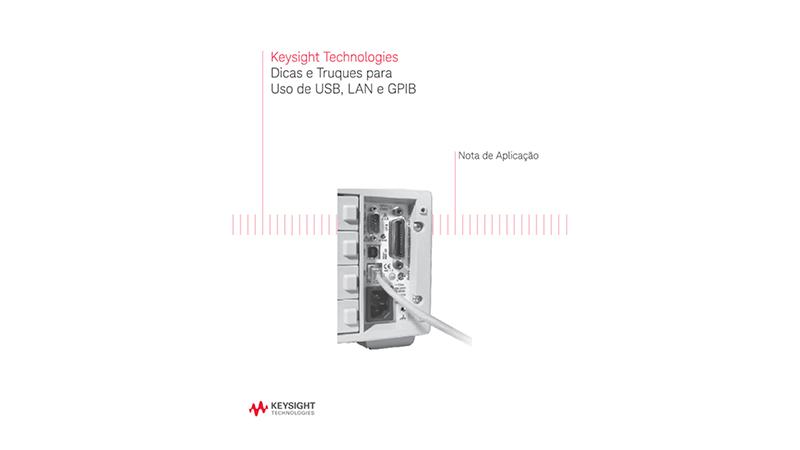 Dicas e Truques para Uso de USB, LAN e GPIB - Nota de Aplicação